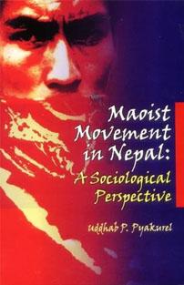 Maoist Movement in Nepal: A So...